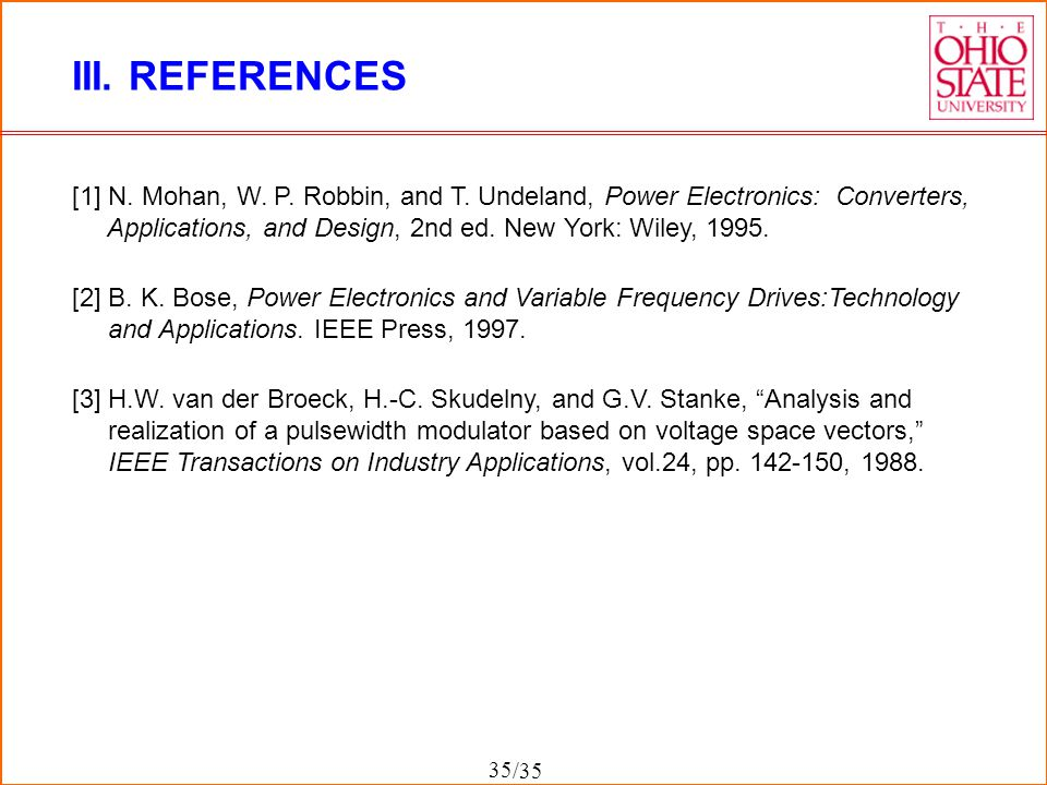 III. REFERENCES [1] N. Mohan, W. P. Robbin, and T. Undeland, Power Electronics: Converters,